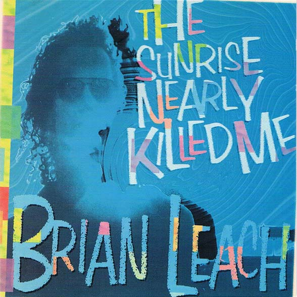 Brian Leach - The Sunrise Nearly Killed Me (Par-CD-005)