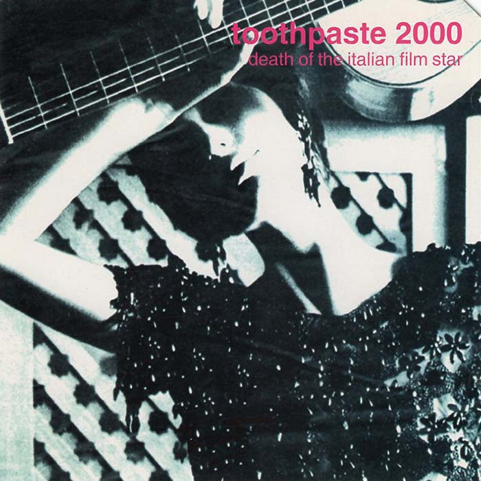 Toothpaste 2000 - Death of the Italian Film Star (Par-CD-016)