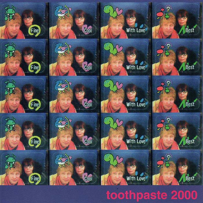 Toothpaste 2000 - Fine, Cool, With Love, Best (Par-CD-028)