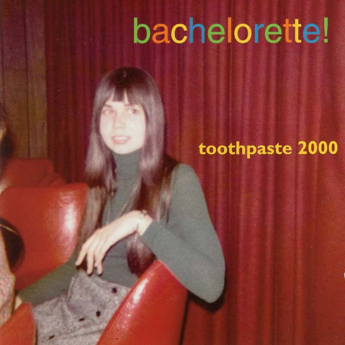 Toothpaste 2000 - Bachelorette! (Par-CD-053)