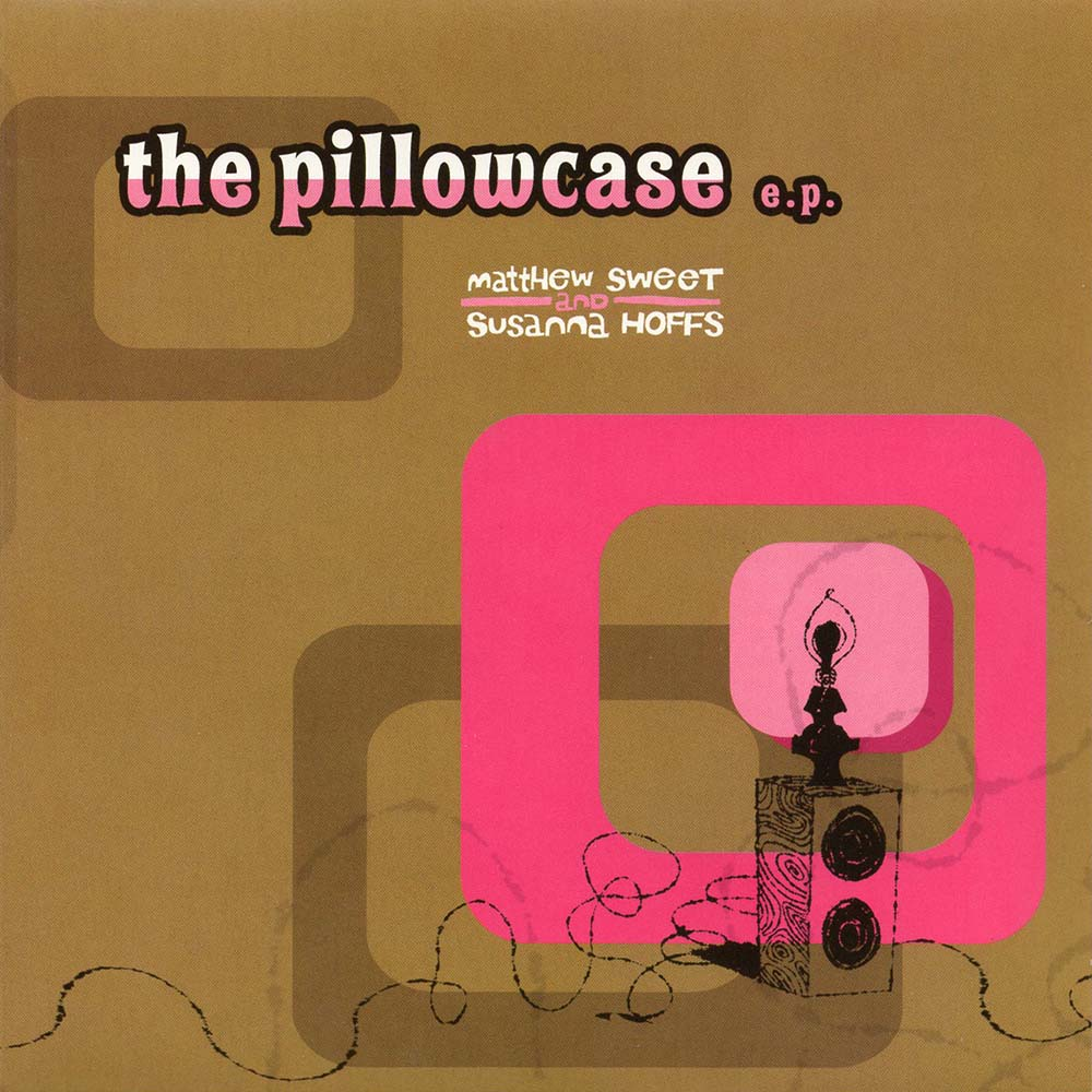 Matthew Sweet And Susanna Hoffs - The Pillowcase EP (Par-038)