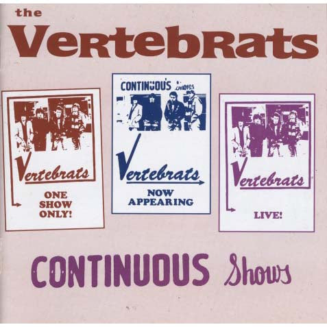 The Vertebrats - Continuous Shows