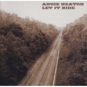 Angie Heaton - Let It Ride