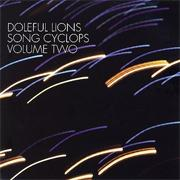 Doleful Lions - Song Cyclops Volume Two