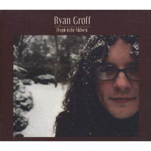 Ryan Groff - People In The Midwest