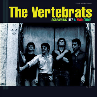 The Vertebrats - Screaming Like A Mad Choir