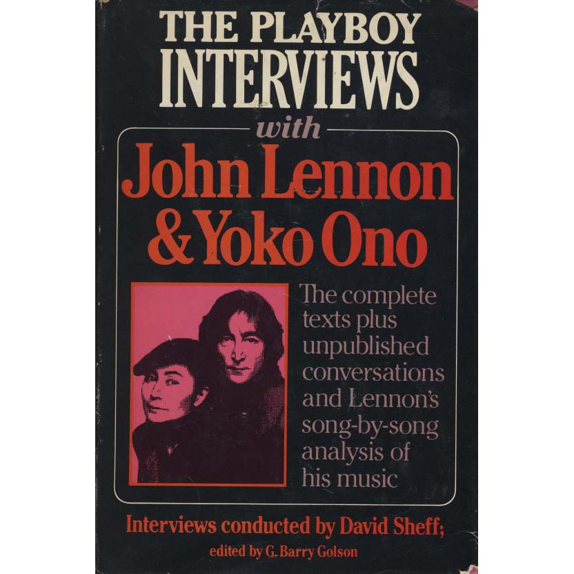 The Playboy Interviews with John Lennon & Yoko Ono (Golson, G. Barry, ed.)