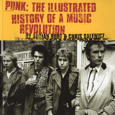 Punk: The Illustrated History of a Music Revolution (Adrian Boot & Chris Salewicz)