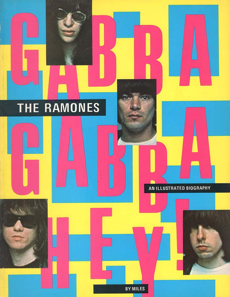 Ramones: An Illustrated Biography (Gabba Gabba Hey!) (Miles) - Omnibus Press