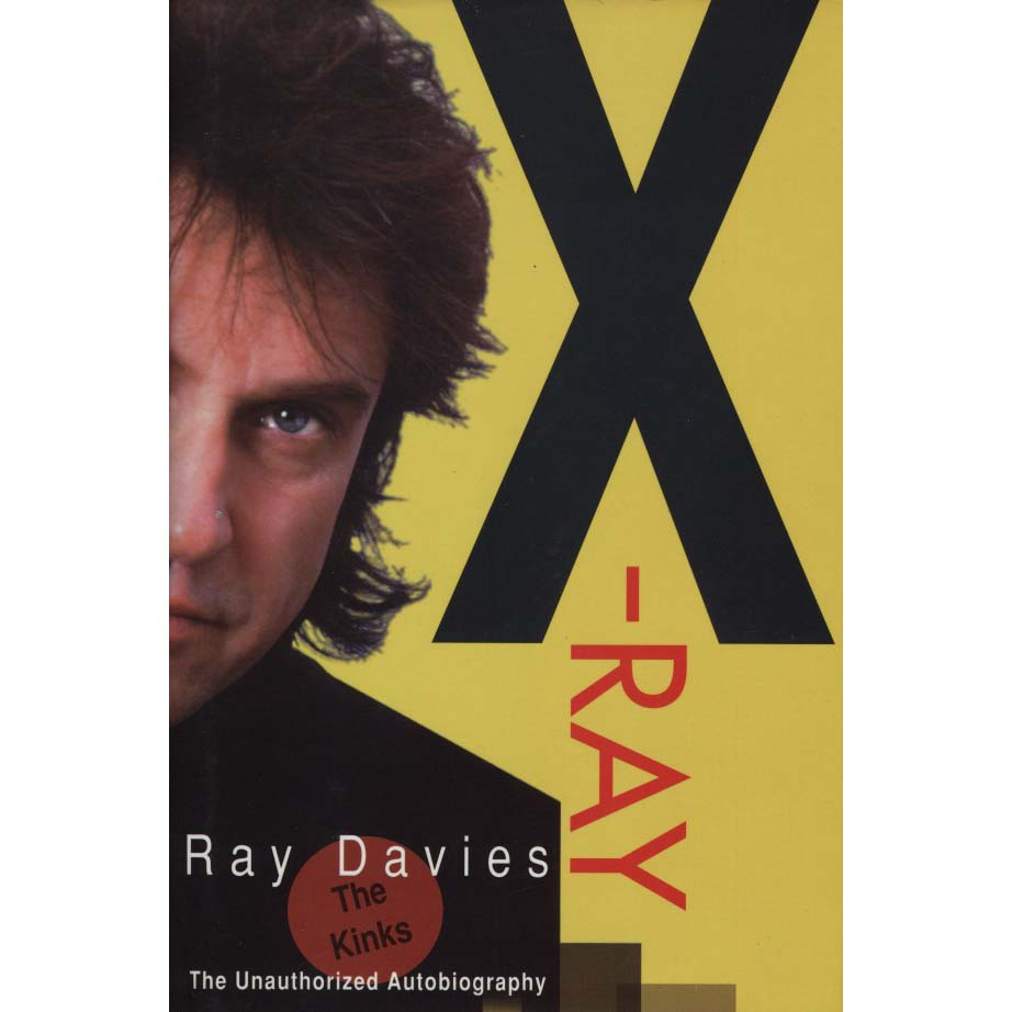 X-Ray: The Unauthorized Autobiography (Davies, Ray)