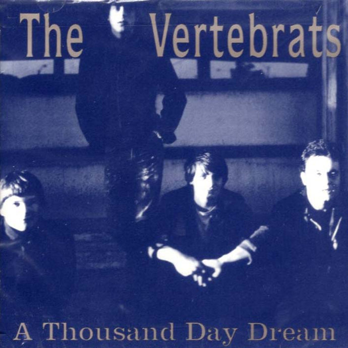 The Vertebrats - A Thousand Day Dream (React-CD-003)