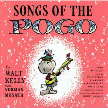 Walt Kelly, Norman Monath - Songs of the Pogo (deluxe reissue)