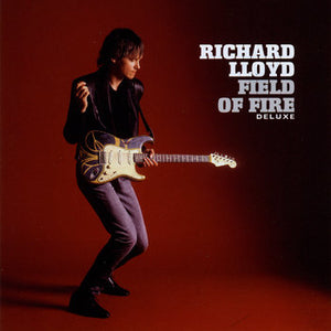 Richard Lloyd - Field Of Fire (Deluxe)