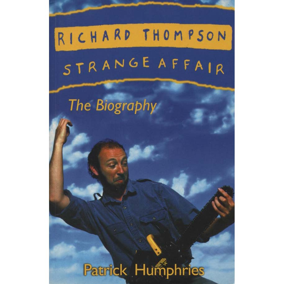 Richard Thompson: Strange Affair: The Biography (Humphries, Patrick)