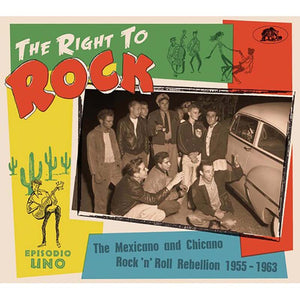 Various - Right To Rock: Mexican and Chicano Rock 'n' Roll 1955-1963