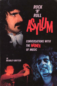 Rock 'N' Roll Asylum: Conversations With the Madmen of Music (Headley Gritter)