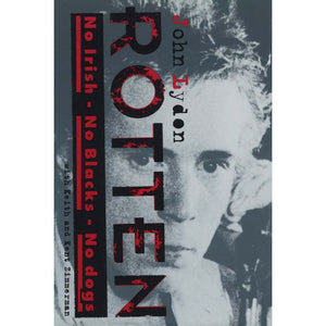 Rotten: No Irish, No Blacks, No Dogs (Lydon, John, with Keith and Kent Zimmerman)