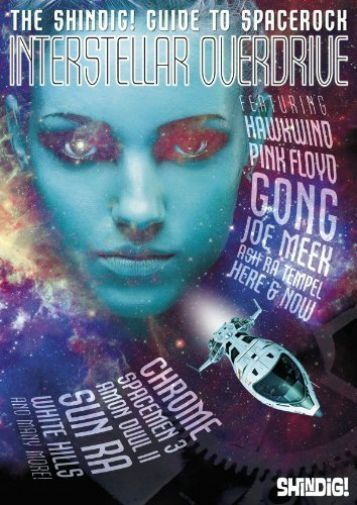 Interstellar Overdrive: The Shindig! Guide to Spacerock