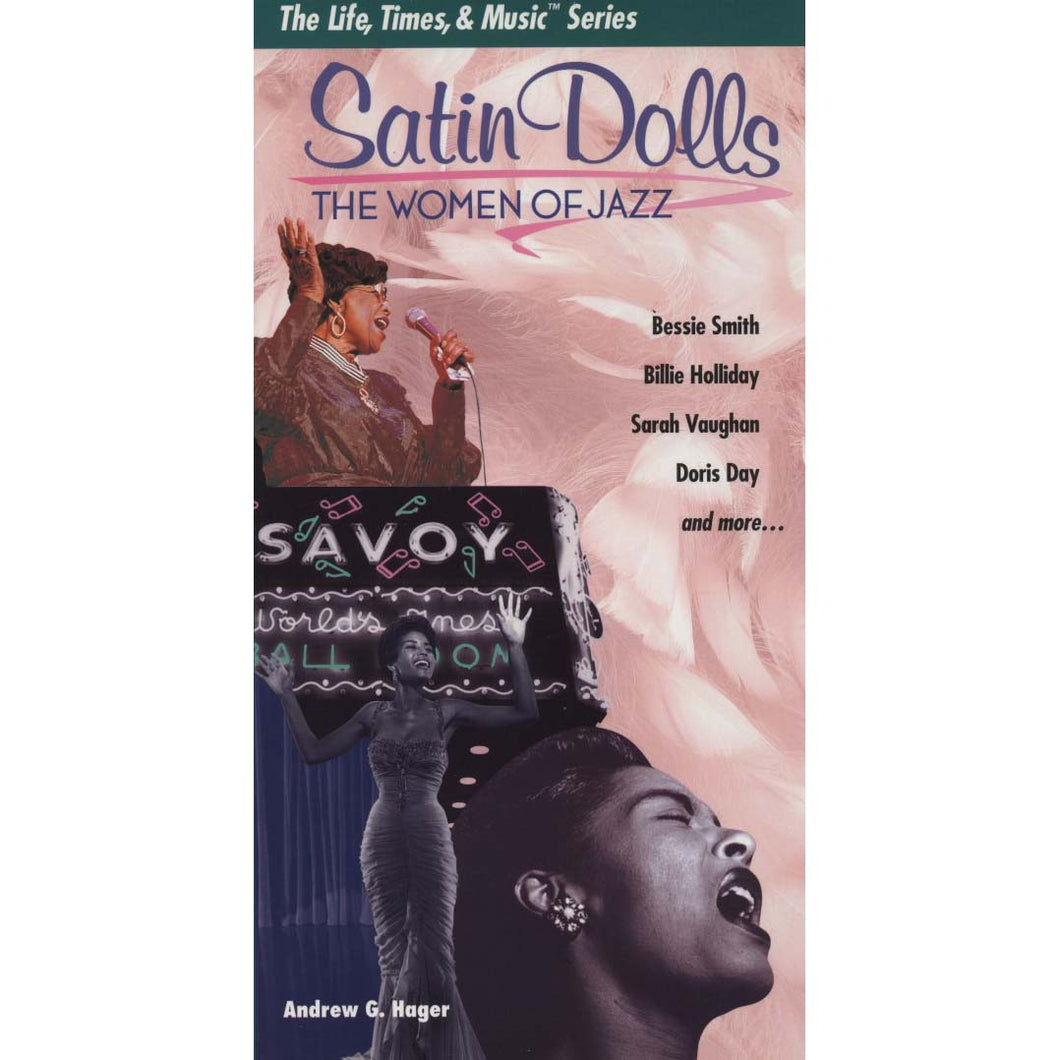 Satin Dolls : The Women of Jazz (The Life, Times & Music Series) (Hager, Andrew G.)