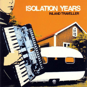 Isolation Years - Inland Traveller (SKIV001)