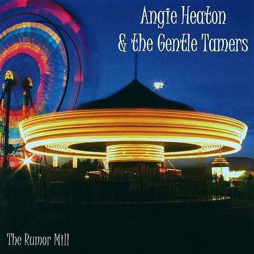 Angie Heaton & The Gentle Tamers - The Rumor Mill (Spur-CD-005)