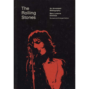 The Rolling Stones: An Annotated Bibliography (Dimmick, Mary Laverne)