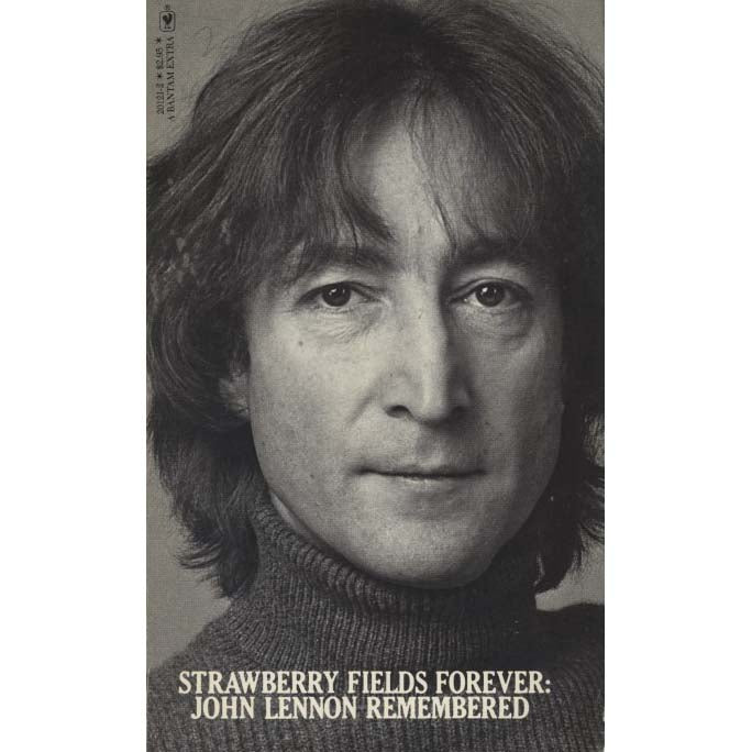 Strawberry Fields Forever: John Lennon Remembered (Garbarini, Vic, and Brian Cullman)