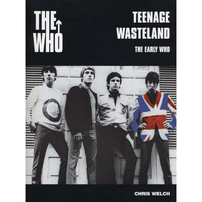 Teenage Wasteland: The Early Years (Welch, Chris)