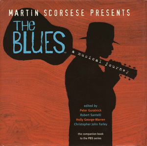 Martin Scorsese Presents: The Blues (Peter Guralnick/Robert Santelli/Christopher John Farley/Holly George-Warren)