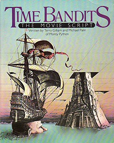 Time Bandits: The Movie Script (Gilliam, Terry, and Michael Palin)