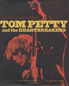 Tom Petty and the Heartbreakers: Runnin' Down a Dream (Warren Zanes)