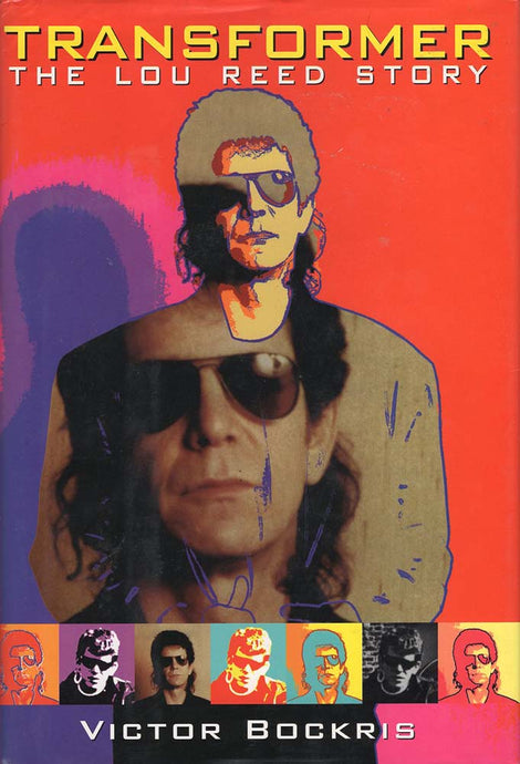 Transformer: The Lou Reed Story (Victor Bockris)