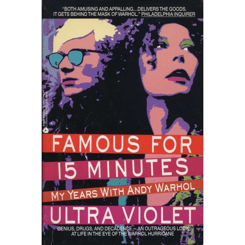 Famous for 15 Minutes: My Years with Andy Warhol (Ultra Violet)