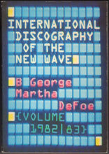Load image into Gallery viewer, Volume: International Discography of the New Wave Volume II - 1982/83 (B. George / Martha DeFoe)