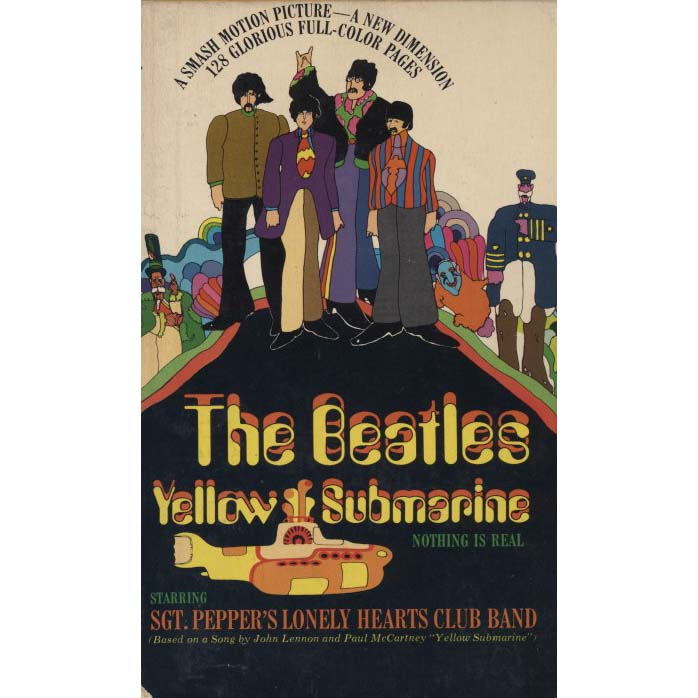 The Beatles Yellow Submarine Nothing Is Real - Starring Sgt. Pepper`s Lonely Hearts Club Band (Wilk, Max)