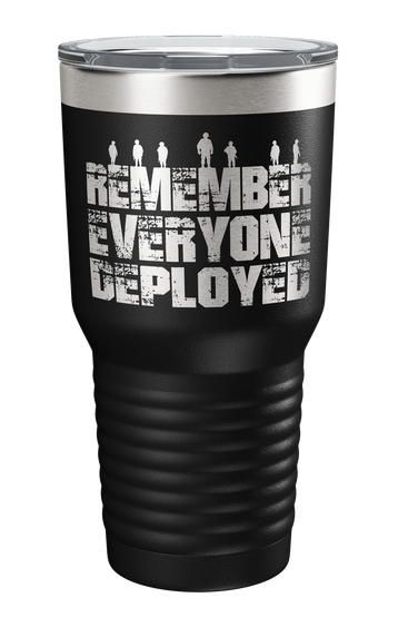Remember Everyone Deployed Laser Etched Tumbler