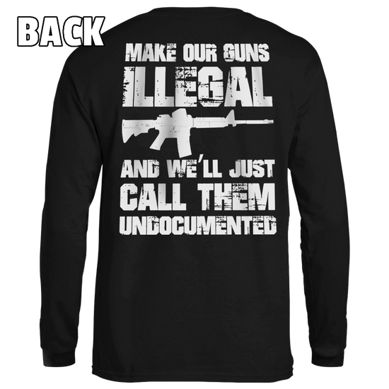 Make Our Guns Illegal