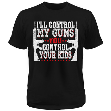 I'll Control My Guns - Patriot Wear
