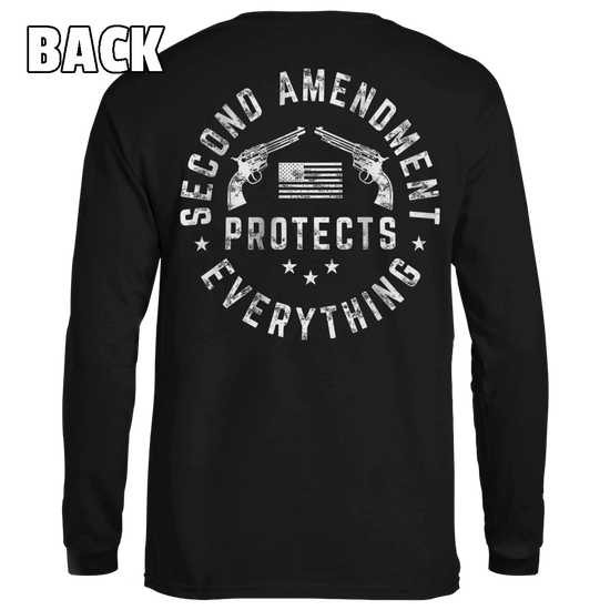 Second Amendment Protects Everything - Patriot Wear