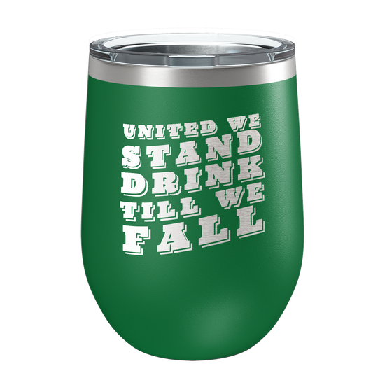 United We Stand, Drink Till We Fall Laser Etched Wine Cup - Patriot Wear