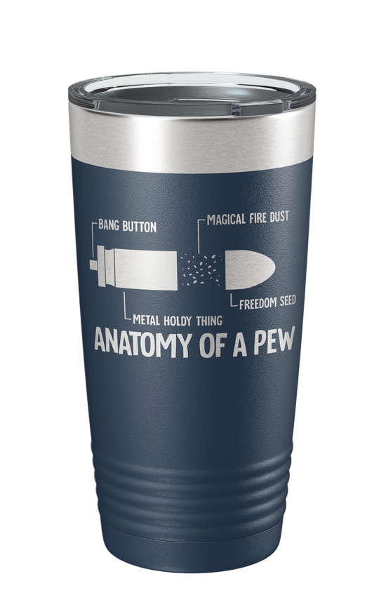Anatomy Of A Pew Laser Etched Tumbler - Patriot Wear