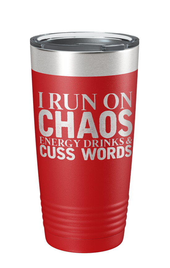 I Run On Chaos Laser Ethched Tumbler - Patriot Wear