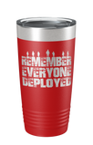 Remember Everyone Deployed Laser Etched Tumbler - Patriot Wear