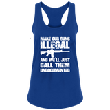 Make Our Guns Illegal - Patriot Wear