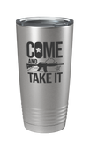 Come And Take It Laser Etched Tumbler - Patriot Wear