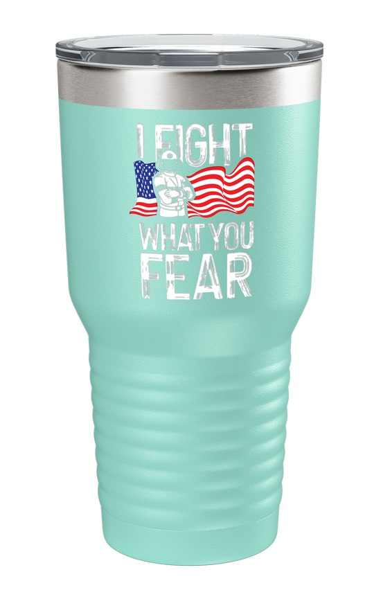 I Fight What You Fear Color Printed Tumbler - Patriot Wear