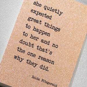 She Quietly Expected Great Things To Happen To Her…
