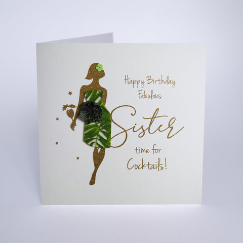 Happy Birthday Fabulous Sister, Time for Cocktails!