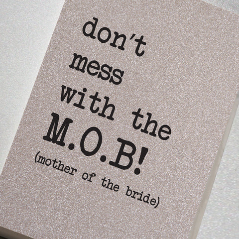 Don't Mess With the M.O.B! (Mother Of The Bride)