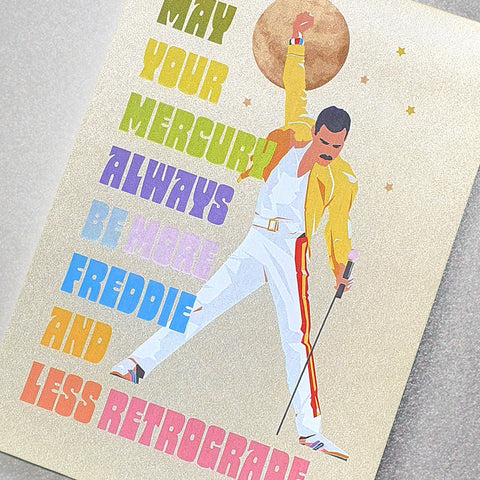 May your Mercury always be more Freddie and less retrograde